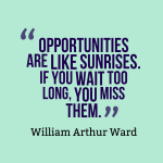 Opportunities-are-like-sunrises.-If__quotes-by-William-Arthur-Ward-23
